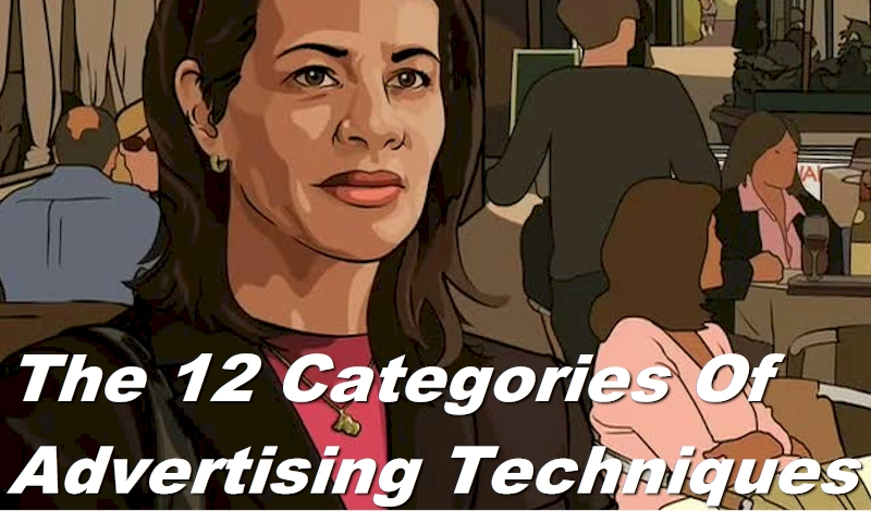 12 Categories Of Advertising Techniques