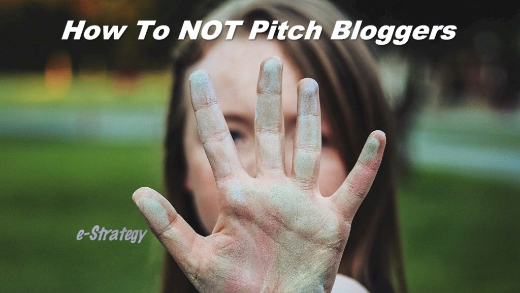 How To Not Pitch Bloggers