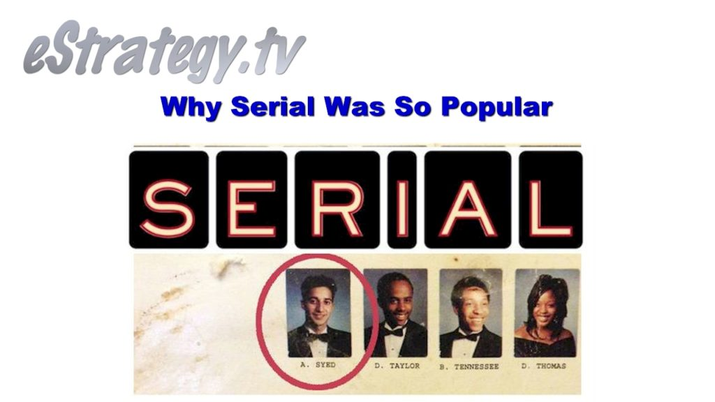 Why Serial Was So Popular