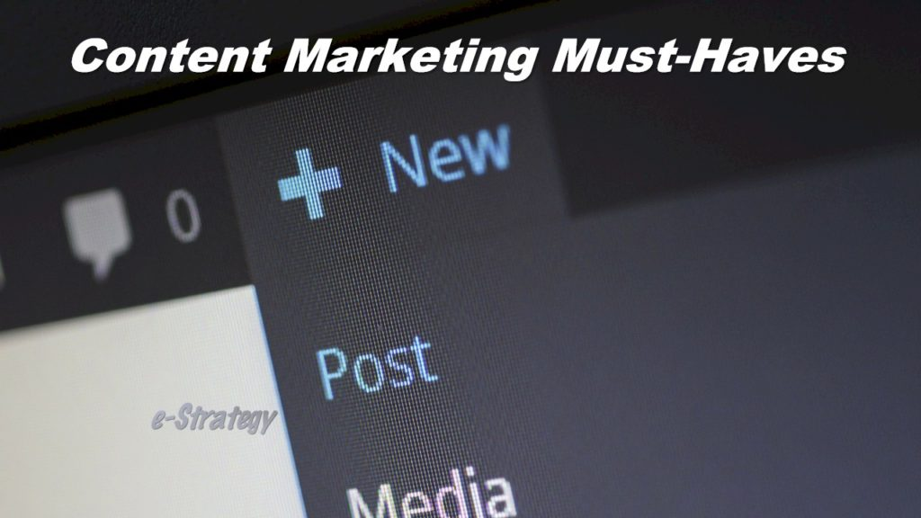 Must-Haves For Content Marketing