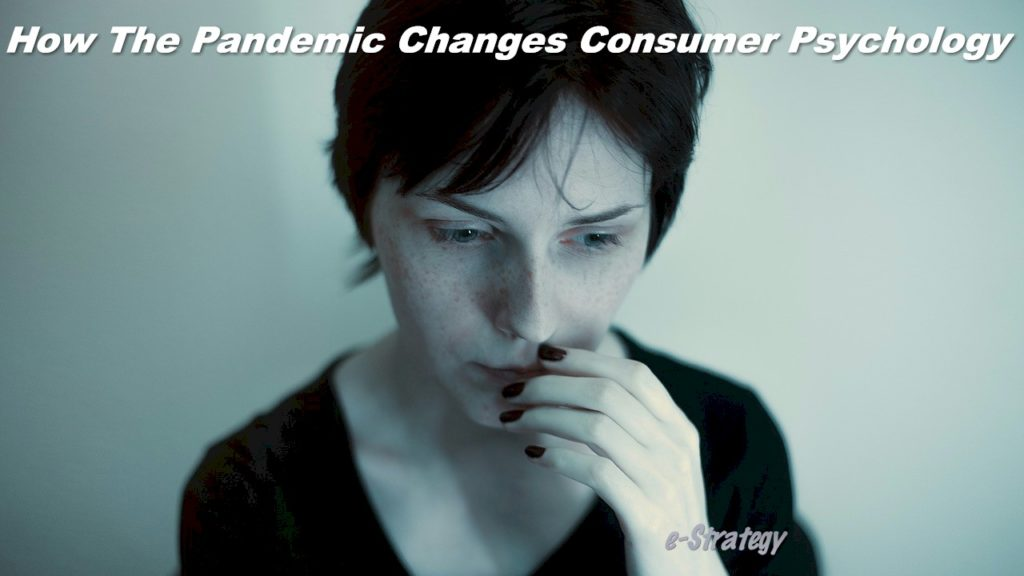 How The Pandemic Changes Consumer Psychology