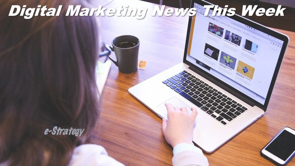 Digital Marketing News This Week